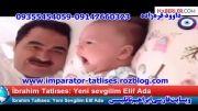 دانلود ویدیوی عشق جدید امپراطور ابراهیم تاتلیسس