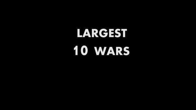 10 جنگ بزرگ تاریخ بشریت