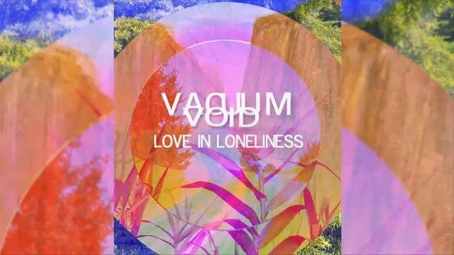 Vacuum Void - Love in Loneliness