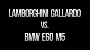 درگ Lamborghini Gallardo vs BMW E60 M5