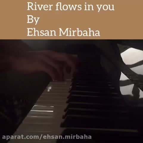 River flows in you by Ehsan Mirbaha
