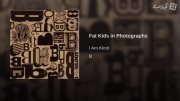 i am kloot - fat kids in the photographs