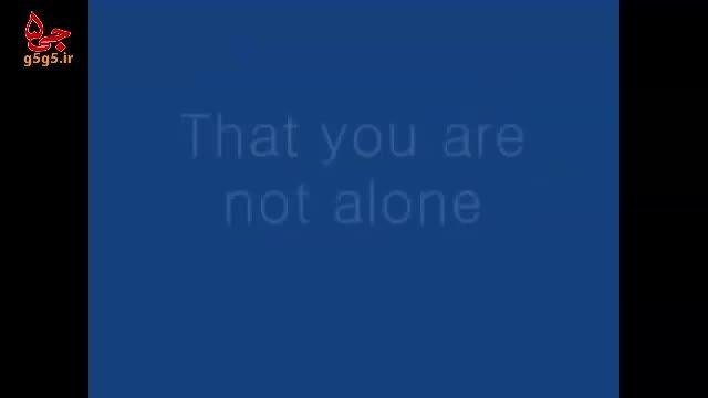 تو تنها نیستی - You Are Not Alone