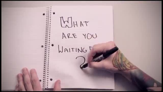?what are you waiting for
