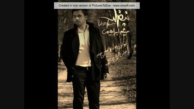 """آهنگ """"نبض"""" با صدای ♥میثم ابراهیمی♥"""