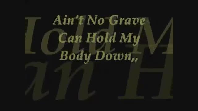 Ain't no grave  آهنگ