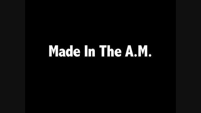 Made In The A.M- 3 Days to go