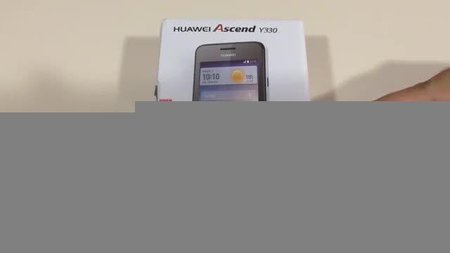 آنباکس گوشی Huawei Ascend Y330