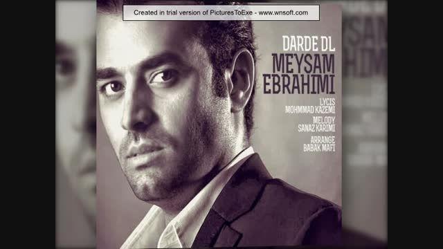"""آهنگ """"درد دل"""" با صدای ♥میثم ابراهیمی♥"""