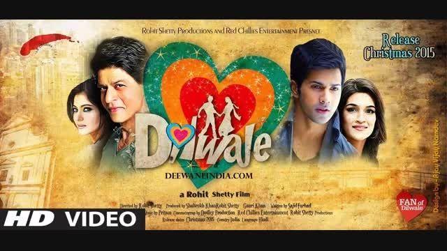 آهنگ رسمی فیلم جدید شاهرخ خان (Dilwale (2015