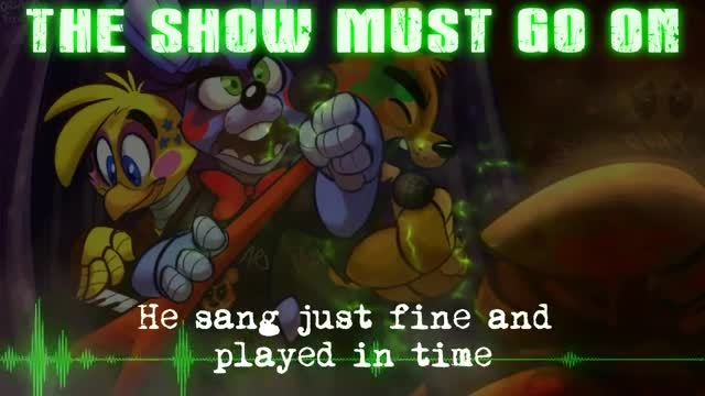 آهنگ مخصوص پنج شب درکنارفردی2(THE SHOW MUST GO ON)