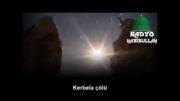 موزیک ویدئوی زیبای ترکی مذهبی کربلا چولی (صحرای کربلا)