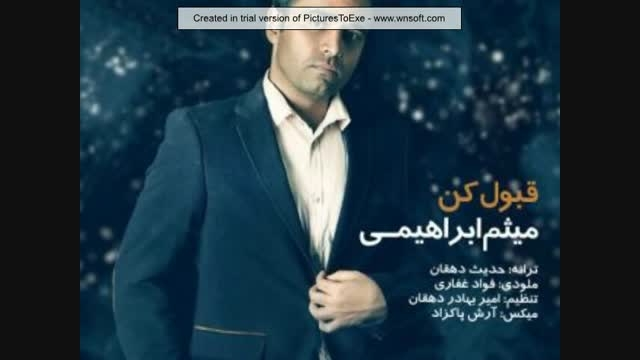 """آهنگ """"قبول کن"""" با صدای ♥میثم ابراهیمی♥"""