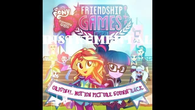 EqG : Friendship Games - Instrumental's with backing vo