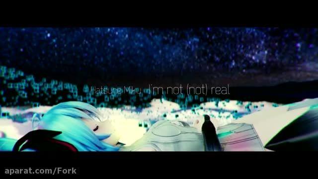 Hatsune Miku - I'm (NOT) Real