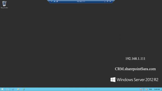 آموزش Dynamics CRM 2015 - نصب و پیکربندی - بخش 8