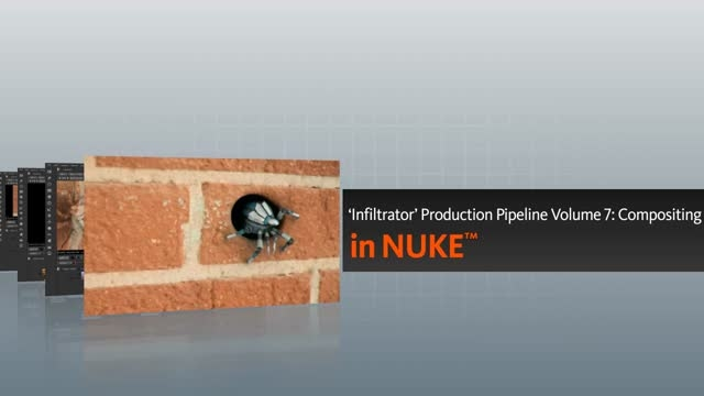 Infiltrator Production Pipeline - Volume 7 - Compositing in NUKE