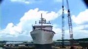 صحنۀ هیجــــــــــــان انگیز به آب انداختن کشتی های غول پیکر