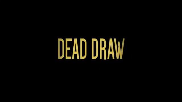 تریلر فیلم Dead Draw 2016