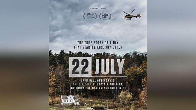 انلود فیلم 22 July 2018 ( بیست و دوم جولای) + زیرنویس فارسی و کیفیت عالی