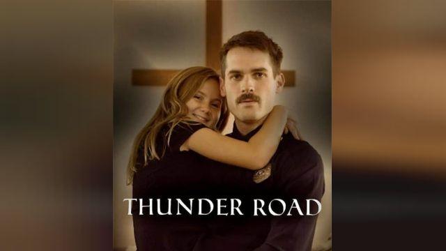 دانلود فیلم Thunder Road 2018 (جاده آذرخش) + دوبله فارسی و کیفیت عالی